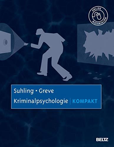 Kriminalpsychologie kompakt: Mit Online-Materialien (Lehrbuch kompakt)