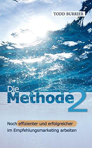 Die Methode 2 - Noch effizienter und erfolgreicher im Empfehlungsmarketing arbeiten
