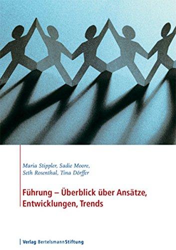 Führung - Überblick über Ansätze, Entwicklungen, Trends: Bertelsmann Stiftung...