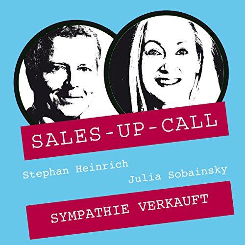 Sympathie verkauft: Sales-up-Call