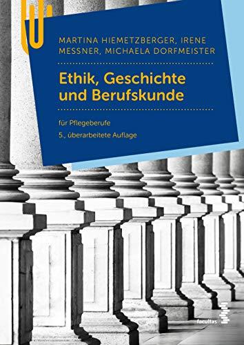 Ethik, Geschichte und Berufskunde: für Pflegeberufe