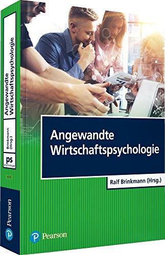 Angewandte Wirtschaftspsychologie (Pearson Studium - Psychologie)