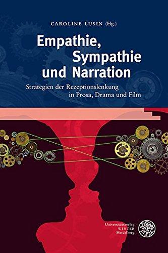 Empathie, Sympathie und Narration: Strategien der Rezeptionslenkung in Prosa, Drama und...