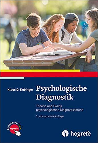 Psychologische Diagnostik: Theorie und Praxis psychologischen Diagnostizierens