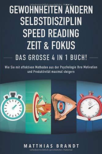 GEWOHNHEITEN ÄNDERN   SELBSTDISZIPLIN   ZEIT & FOKUS   SPEED READING - Das Große 4 in 1...