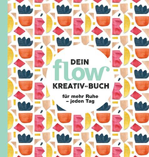 Dein flow Kreativ-Buch: für mehr Ruhe - jeden Tag