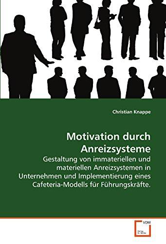 Motivation durch Anreizsysteme: Gestaltung von immateriellen und materiellen...