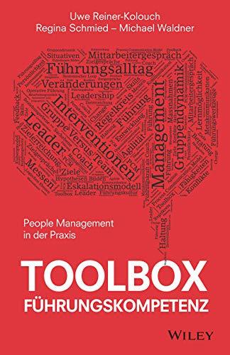 Toolbox Führungskompetenz: People Management in der Praxis