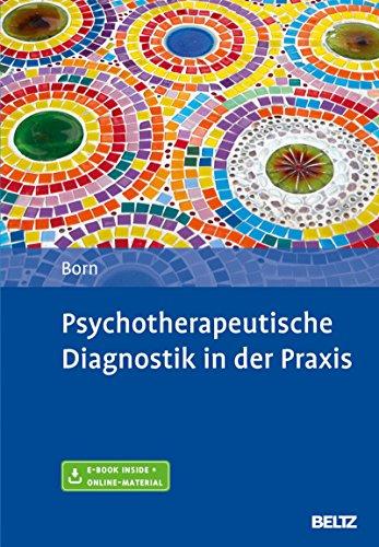 Psychotherapeutische Diagnostik in der Praxis: Mit E-Book inside und Online-Material