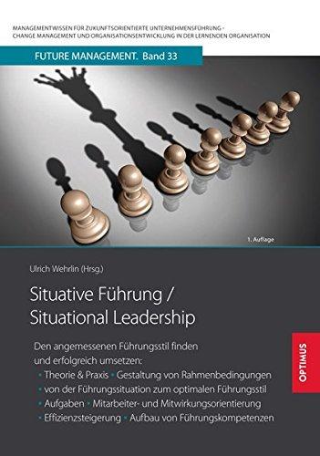 Situative Führung / Situational Leadership: Den angemessenen Führungsstil finden und...