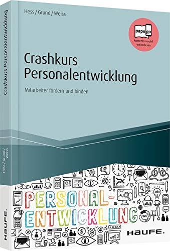 Crashkurs Personalentwicklung: Mitarbeiter fördern und binden (Haufe Fachbuch)
