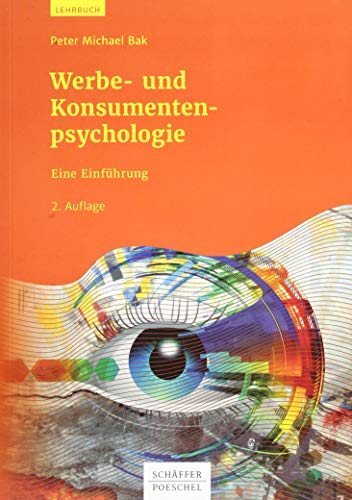 Werbe- und Konsumentenpsychologie: Eine Einführung