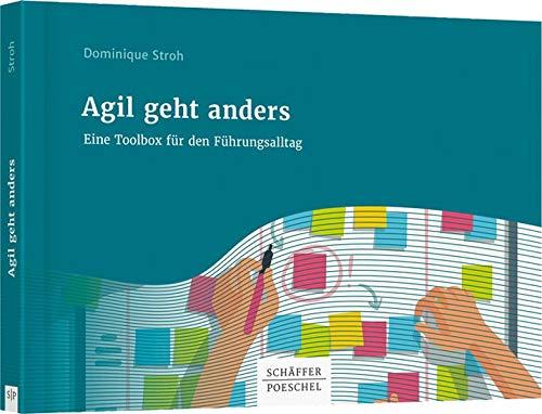 Agil geht anders: Eine Toolbox für den Führungsalltag