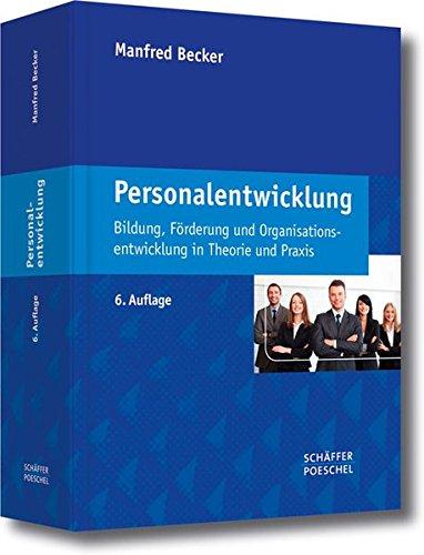 Personalentwicklung: Bildung, Förderung und Organisationsentwicklung in Theorie und...