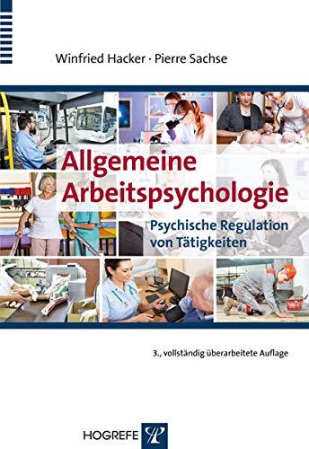 Allgemeine Arbeitspsychologie: Psychische Regulation von Tätigkeiten