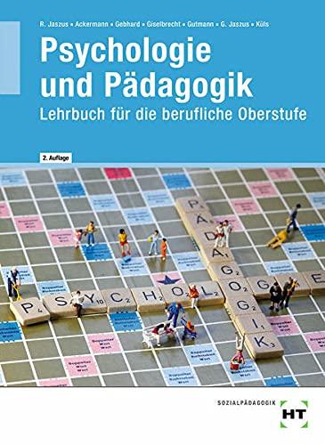 Psychologie und Pädagogik: Lehrbuch für die berufliche Oberstufe